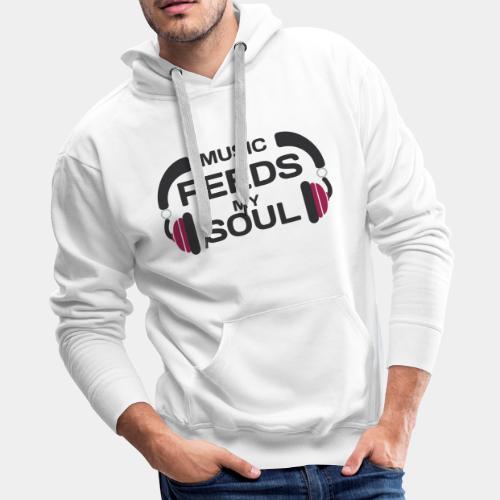 music feeds my soul - Men's Premium Hoodie