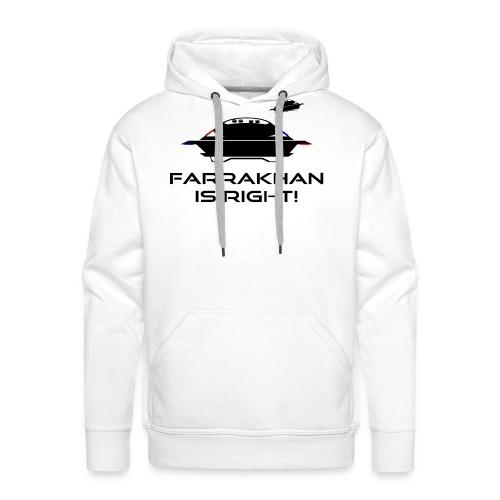 Farrakhan Is Right UFO Believer BLK - Men's Premium Hoodie