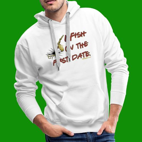 Fish on the First Date - Men's Premium Hoodie