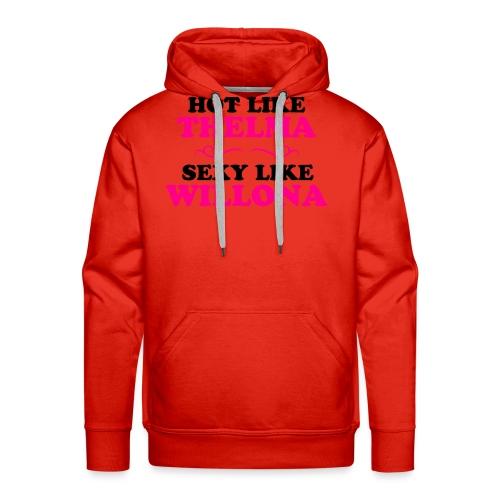 Hot Like Thelma - Sexy Like Wylona Shirt (light ty - Men's Premium Hoodie