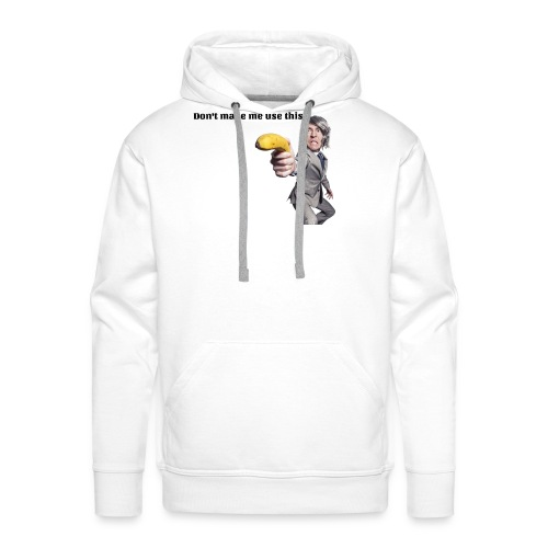 Don't make me use this - Men's Premium Hoodie
