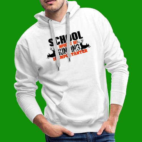 Hunting is Importanter - Men's Premium Hoodie