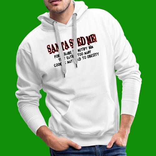 Santa Sued Me - Men's Premium Hoodie