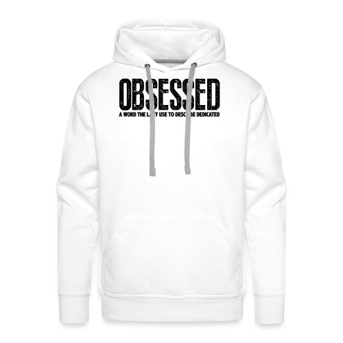 Obessed Gym Motivation - Men's Premium Hoodie
