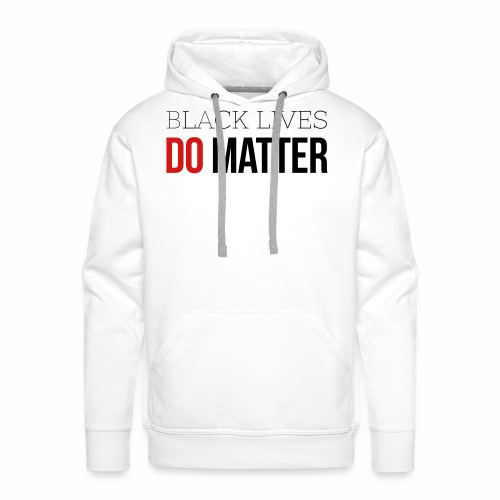 BLACK LIVES DO MATTER - Men's Premium Hoodie