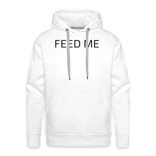 Feed Me - Men's Premium Hoodie