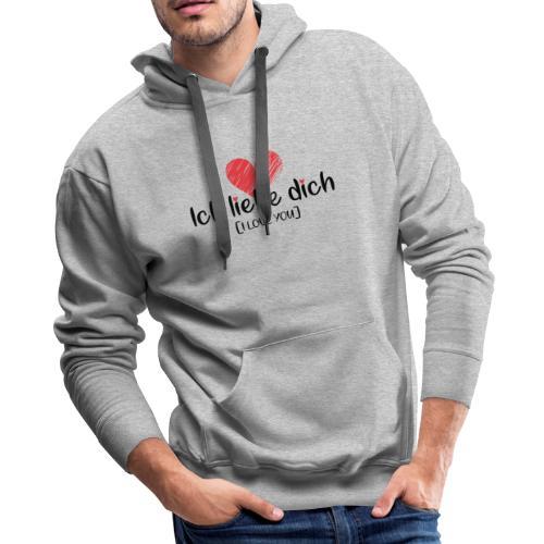 Ich liebe dich [German] - I LOVE YOU - Men's Premium Hoodie