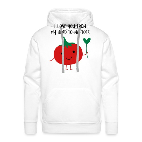 I love you from my head to-ma-toes - Men's Premium Hoodie
