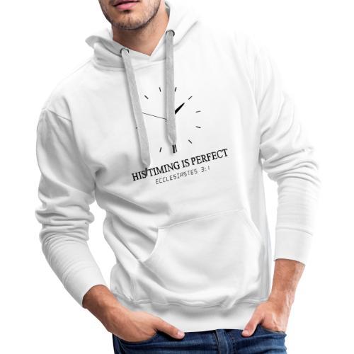God's timing is perfect - Ecclesiastes 3:1 shirt - Men's Premium Hoodie