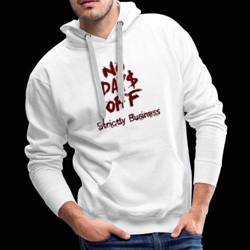 STRICTLY BUSINESS PRODUCTIONS NO DAYS OFF - Men's Premium Hoodie