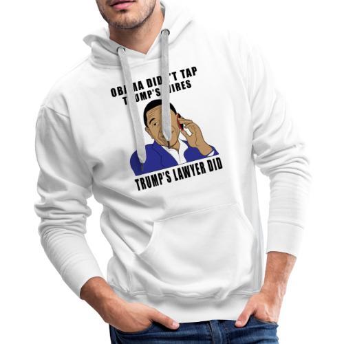 Obama Didnt Tap Trumps Wires T-shirt - Men's Premium Hoodie