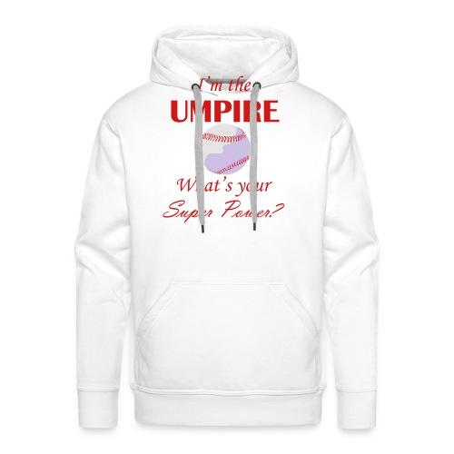 Umpire Super Power - Men's Premium Hoodie