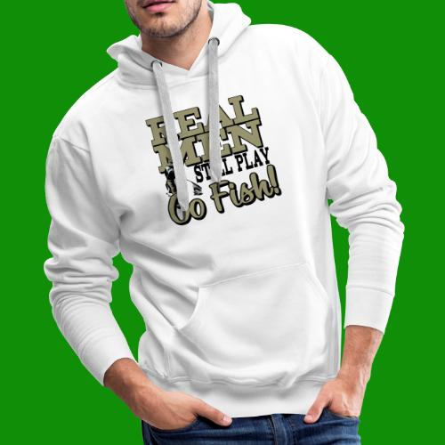 Real Men Still Play Go Fish - Men's Premium Hoodie