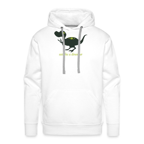 Eat Like A Dinosaur - Men's Premium Hoodie