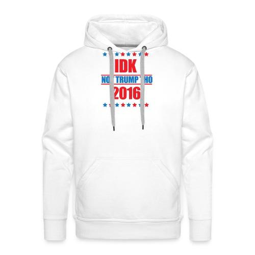 IDK Not Trump Tho - Men's Premium Hoodie