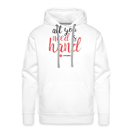 Vporn 'All you need is hand' - Men's Premium Hoodie