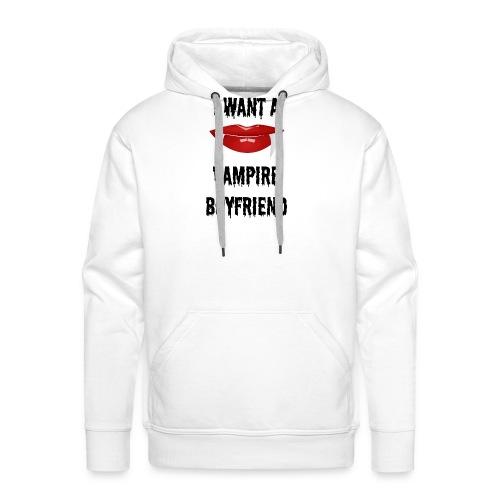 I Want a Vampire Boyfriend - Men's Premium Hoodie