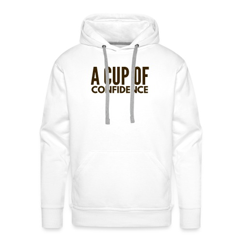 A Cup Of Confidence - Men's Premium Hoodie