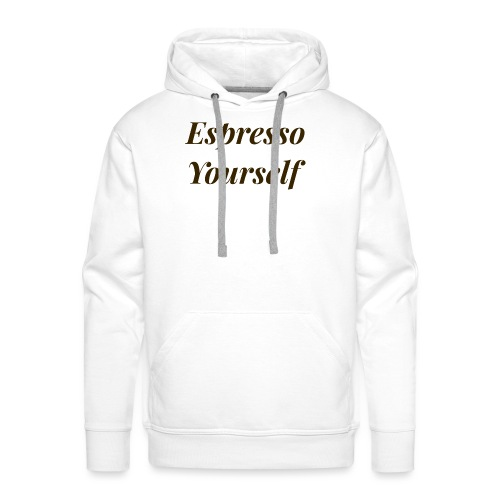 Espresso Yourself Women's Tee - Men's Premium Hoodie