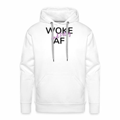 Woke and Petty AF - Men's Premium Hoodie