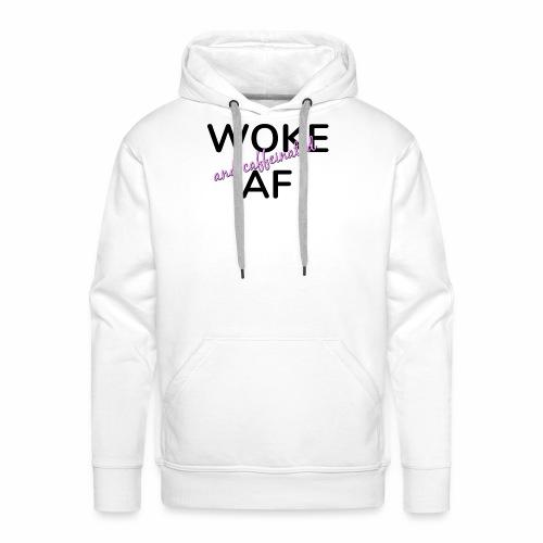Woke & Caffeinated AF design - Men's Premium Hoodie