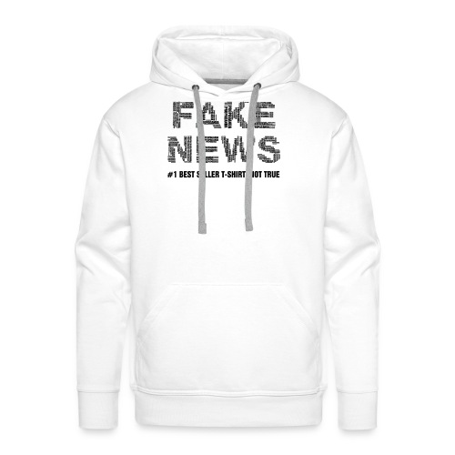 fakenewsnottrue1 - Men's Premium Hoodie