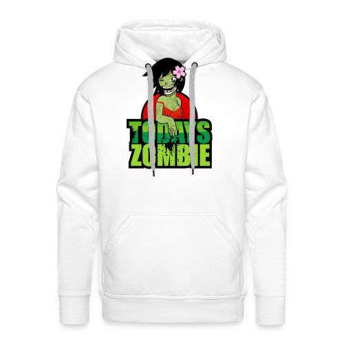 Sexy Zombie   Today's Zombie - Men's Premium Hoodie
