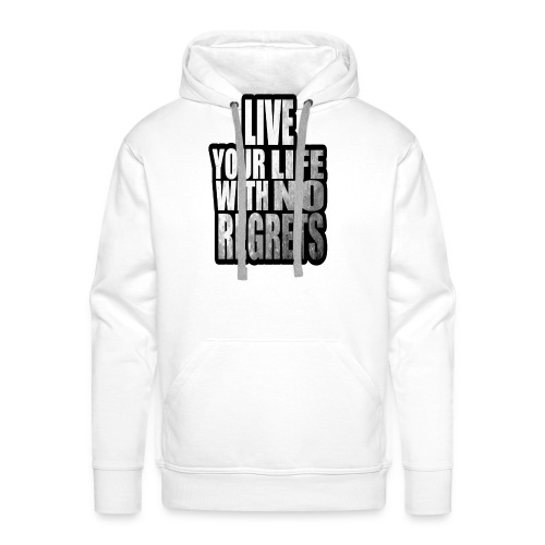 Live Your Life With No Regrets T-shirt (Black) - Men's Premium Hoodie
