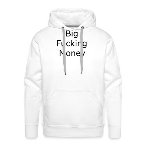 Big Fucking Money - Men's Premium Hoodie