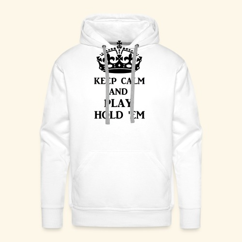 keep calm play hold em bl - Men's Premium Hoodie