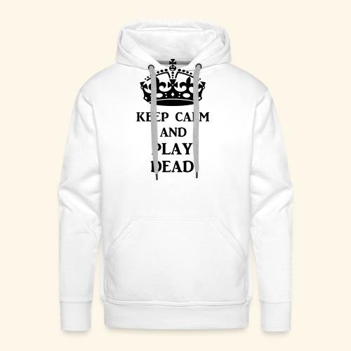 keep calm play dead blk - Men's Premium Hoodie