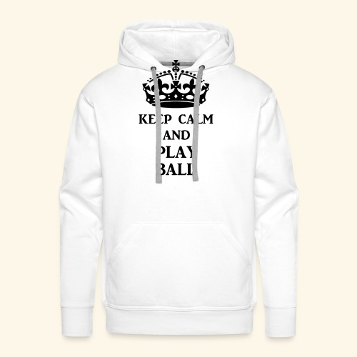 keep calm play ball blk - Men's Premium Hoodie
