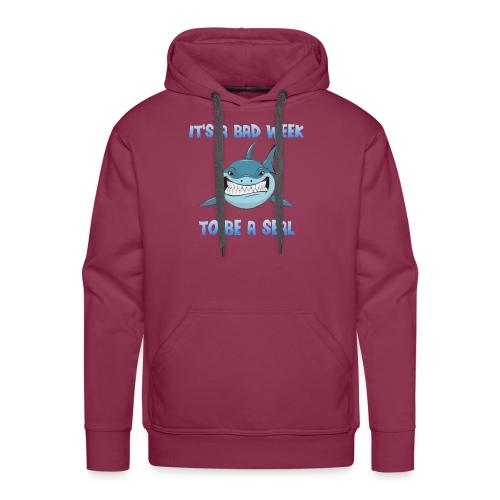 It's a bad week to be a seal Blue Shark - Men's Premium Hoodie