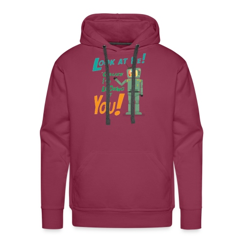 Look at me i'm watching you - Men's Premium Hoodie