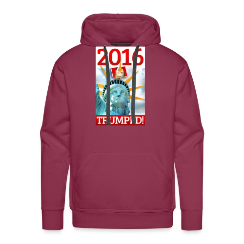 2016 TRUMPED! - Hillary Trumped by Lady Liberty - Men's Premium Hoodie