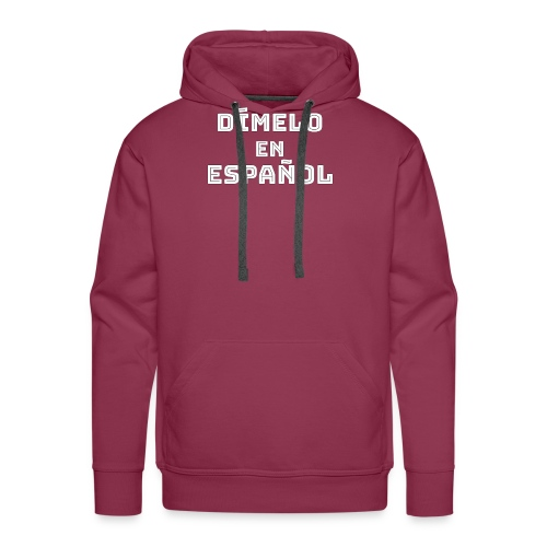 Dímelo en Español Gift for Spanish Teachers - Men's Premium Hoodie