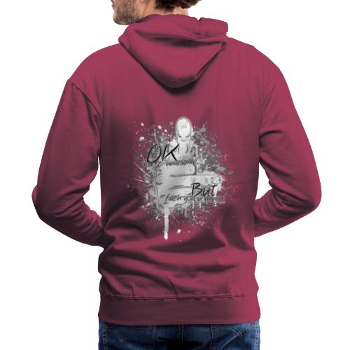 OK you're awesome... but f**k you anyway - Men's Premium Hoodie