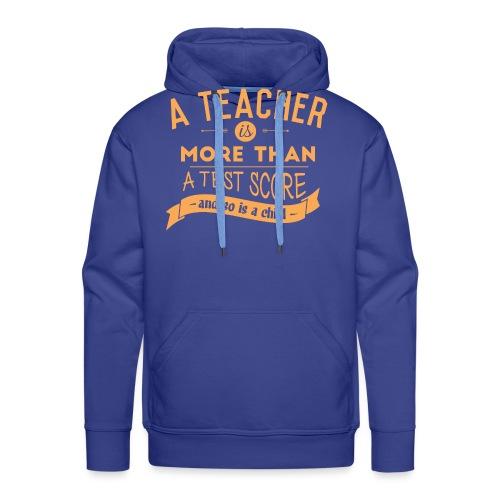 More Than a Test Score Women's T-Shirts - Men's Premium Hoodie