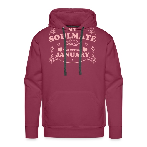 My Soulmate was born in January - Men's Premium Hoodie