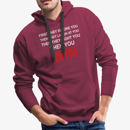 Then You Win T Shirt - Men's Premium Hoodie