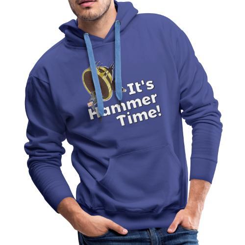 It's Hammer Time - Ban Hammer Variant - Men's Premium Hoodie