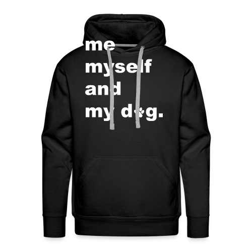 Me Myself And My Dog - Men's Premium Hoodie