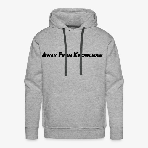 Away From Knowledge - Men's Premium Hoodie