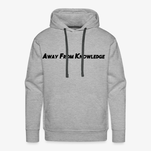 Away From Knowledge - Men's Premium Hoodie
