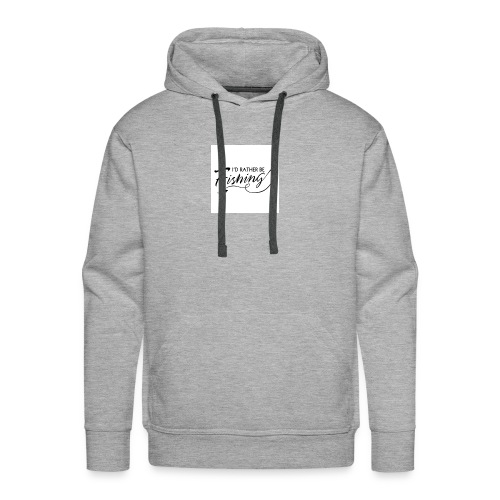 id rather be fishing - Men's Premium Hoodie