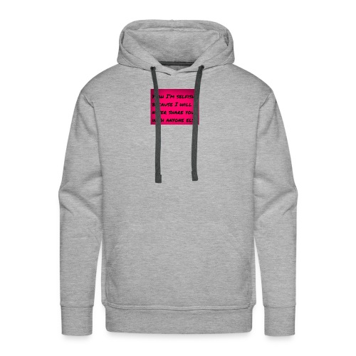 selfish love quotes for husband - Men's Premium Hoodie