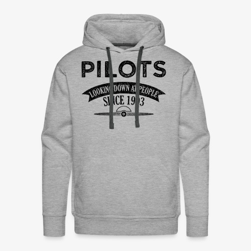 Pilots Looking Down On People Since 1903 - Men's Premium Hoodie