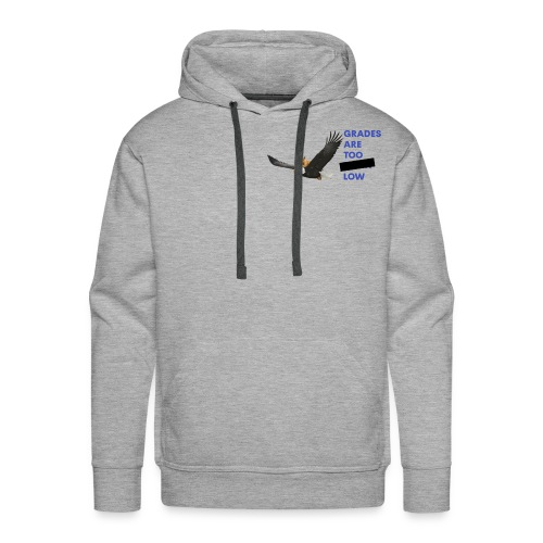 The Grades are Too **** Low Logo With Text - Men's Premium Hoodie