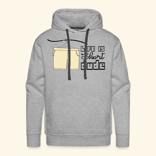 CREATIVE DESIGN || LIFE IS SHORT - Men's Premium Hoodie