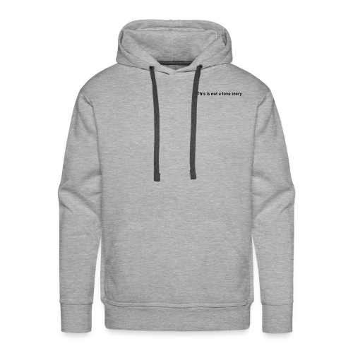 This is not a love story - Men's Premium Hoodie